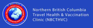 northern british columbia travel health and vaccination clinic